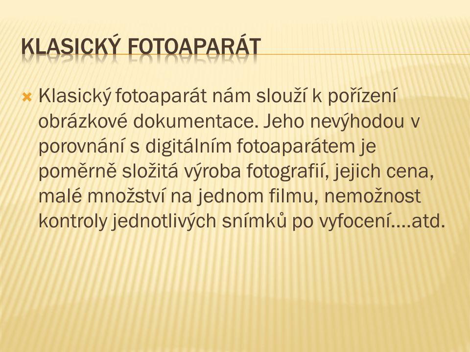  Klasický fotoaparát nám slouží k pořízení obrázkové dokumentace.