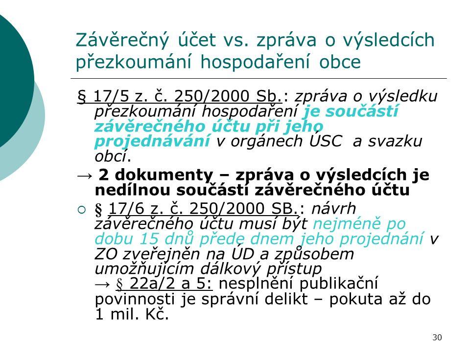 30 Závěrečný účet vs. zpráva o výsledcích přezkoumání hospodaření obce § 17/5 z.