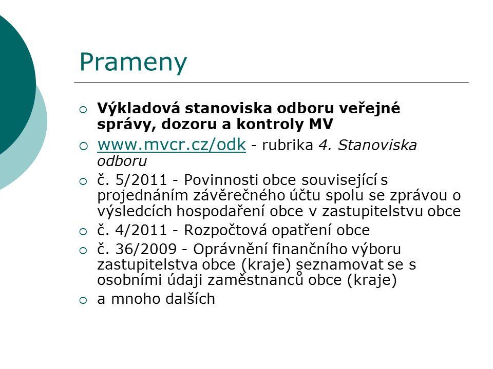 Prameny  Výkladová stanoviska odboru veřejné správy, dozoru a kontroly MV  www.mvcr.cz/odk - rubrika 4.