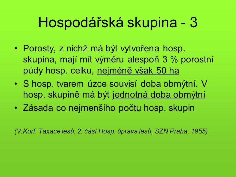Hospodářská skupina - 3 Porosty, z nichž má být vytvořena hosp.