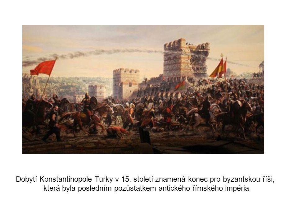 Dobytí Konstantinopole Turky v 15.