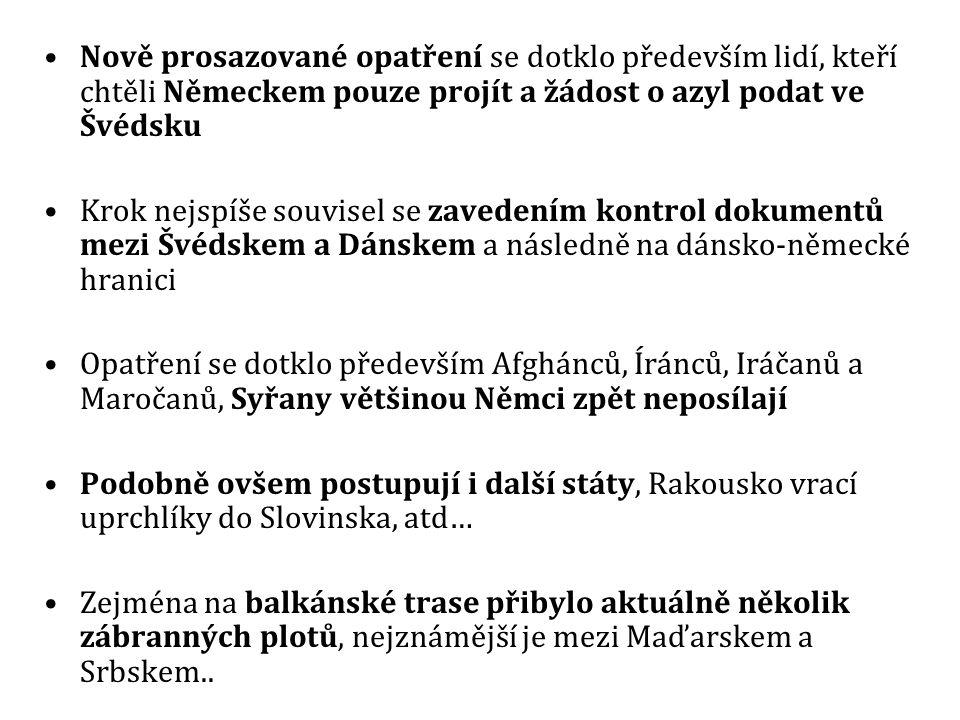 Nově prosazované opatření se dotklo především lidí, kteří chtěli Německem pouze projít a žádost o azyl podat ve Švédsku Krok nejspíše souvisel se zavedením kontrol dokumentů mezi Švédskem a Dánskem a následně na dánsko-německé hranici Opatření se dotklo především Afghánců, Íránců, Iráčanů a Maročanů, Syřany většinou Němci zpět neposílají Podobně ovšem postupují i další státy, Rakousko vrací uprchlíky do Slovinska, atd… Zejména na balkánské trase přibylo aktuálně několik zábranných plotů, nejznámější je mezi Maďarskem a Srbskem..