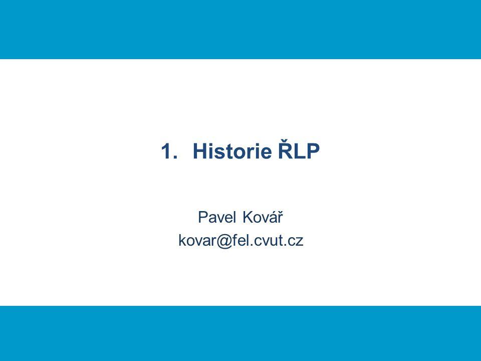 1.Historie ŘLP Pavel Kovář kovar@fel.cvut.cz
