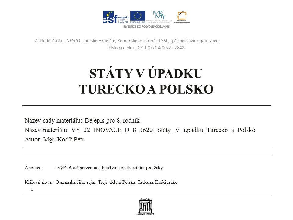 STÁTY V ÚPADKU TURECKO A POLSKO Název sady materiálů: Dějepis pro 8.