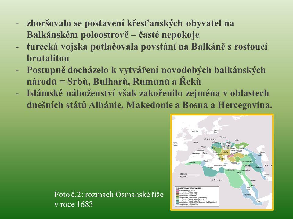 -zhoršovalo se postavení křesťanských obyvatel na Balkánském poloostrově – časté nepokoje -turecká vojska potlačovala povstání na Balkáně s rostoucí b