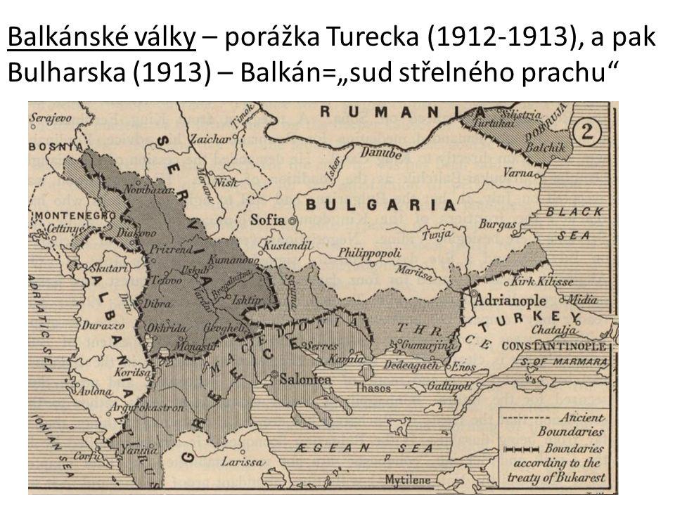 """Balkánské války – porážka Turecka (1912-1913), a pak Bulharska (1913) – Balkán=""""sud střelného prachu"""