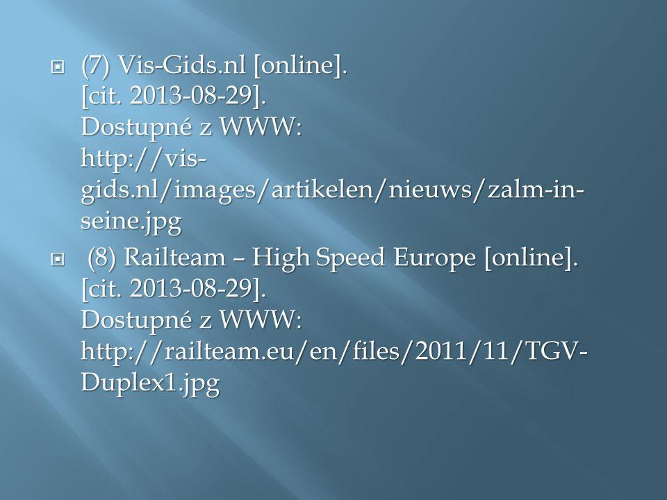  (7) Vis-Gids.nl [online]. [cit. 2013-08-29]. Dostupné z WWW: http://vis- gids.nl/images/artikelen/nieuws/zalm-in- seine.jpg  (8) Railteam – High Sp