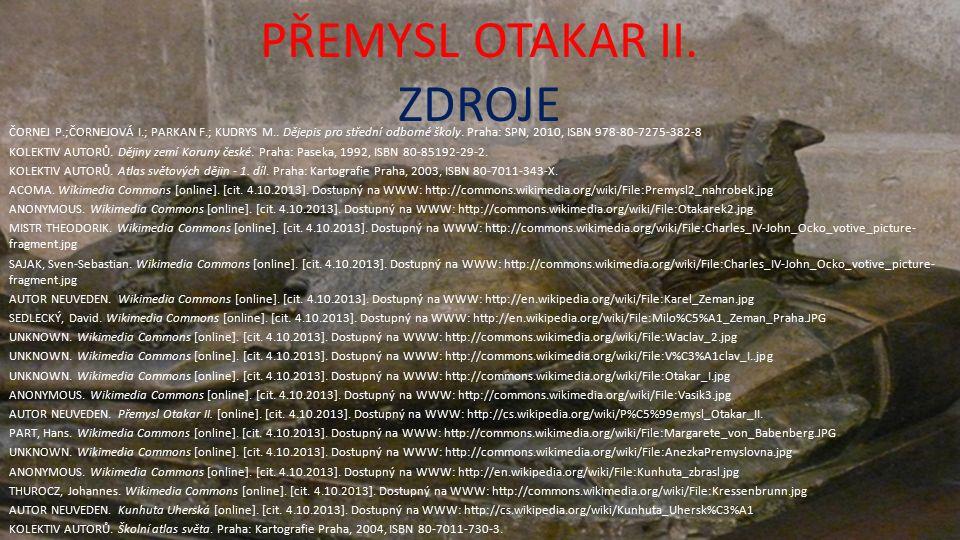 PŘEMYSL OTAKAR II. ZDROJE ČORNEJ P.;ČORNEJOVÁ I.; PARKAN F.; KUDRYS M..