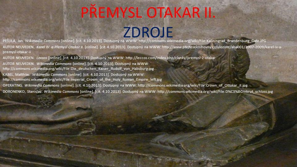 PŘEMYSL OTAKAR II. ZDROJE PEŠULA, Jan. Wikimedia Commons [online].