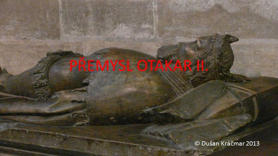 PŘEMYSL OTAKAR II. © Dušan Kráčmar 2013