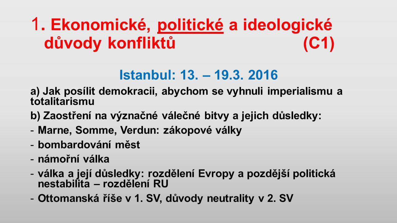 1. Ekonomické, politické a ideologické důvody konfliktů (C1) Istanbul: 13.