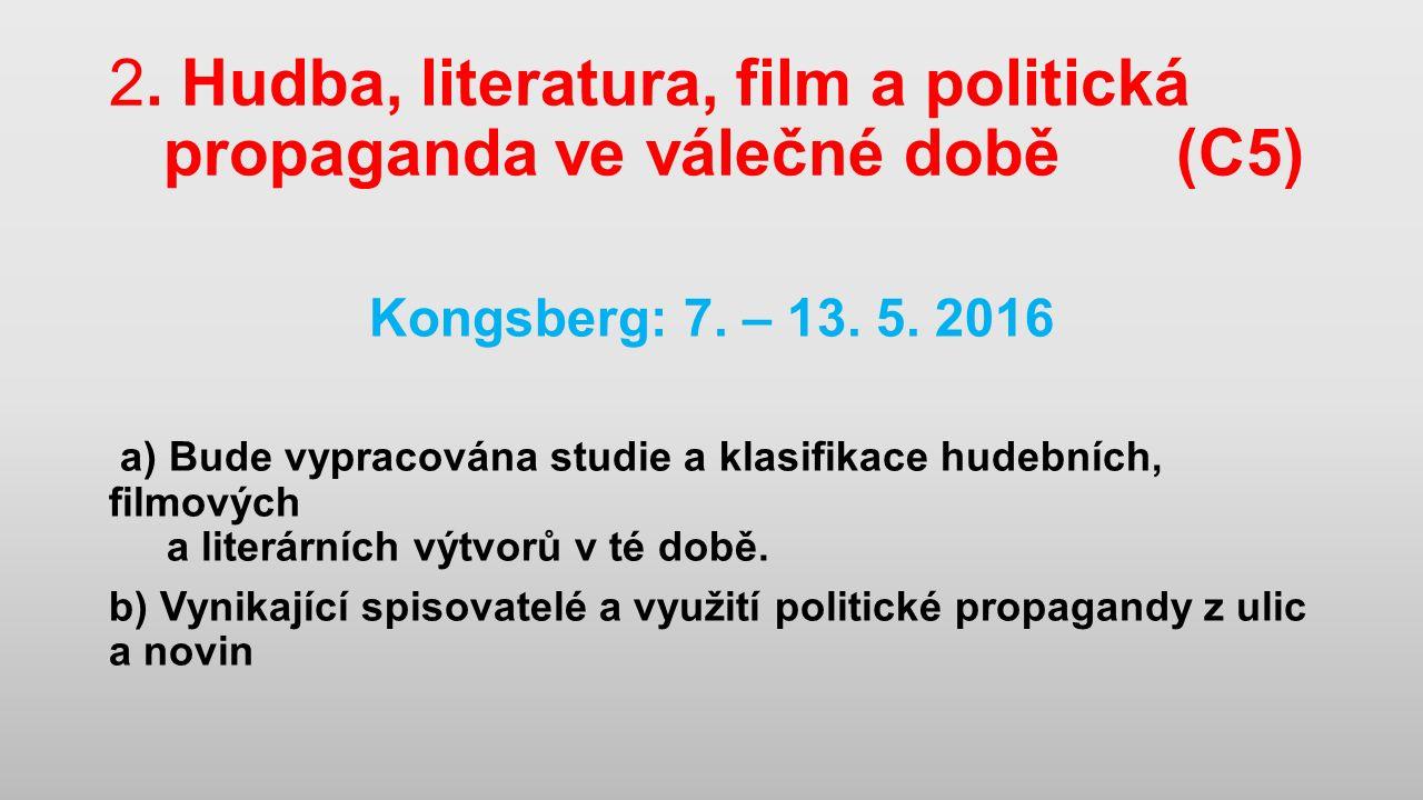 2. Hudba, literatura, film a politická propaganda ve válečné době(C5) Kongsberg: 7.