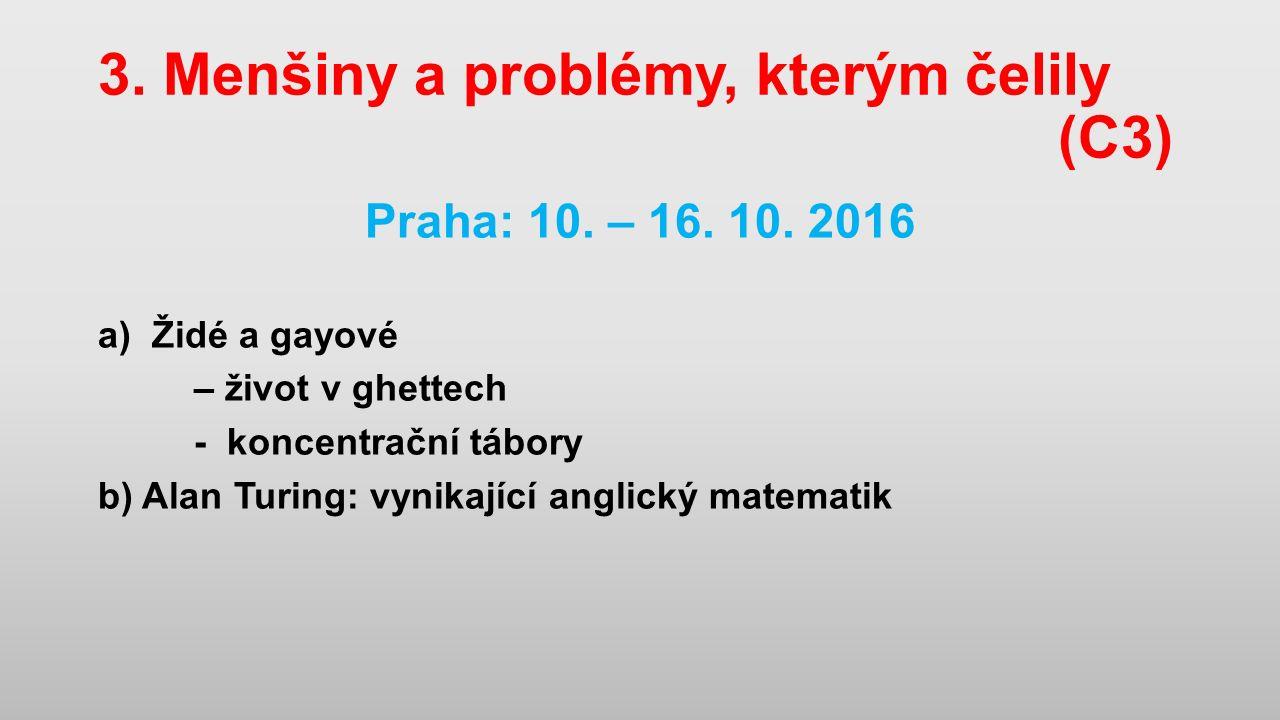 3. Menšiny a problémy, kterým čelily (C3) Praha: 10.
