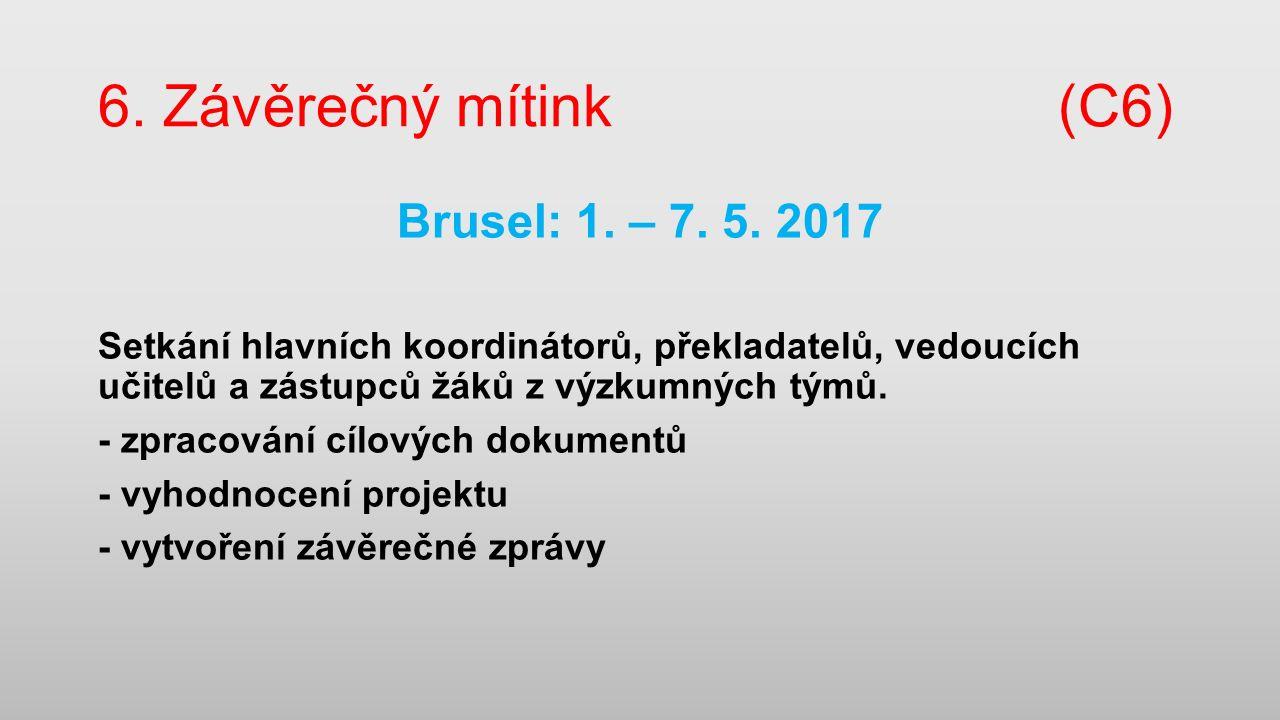 6. Závěrečný mítink(C6) Brusel: 1. – 7. 5.