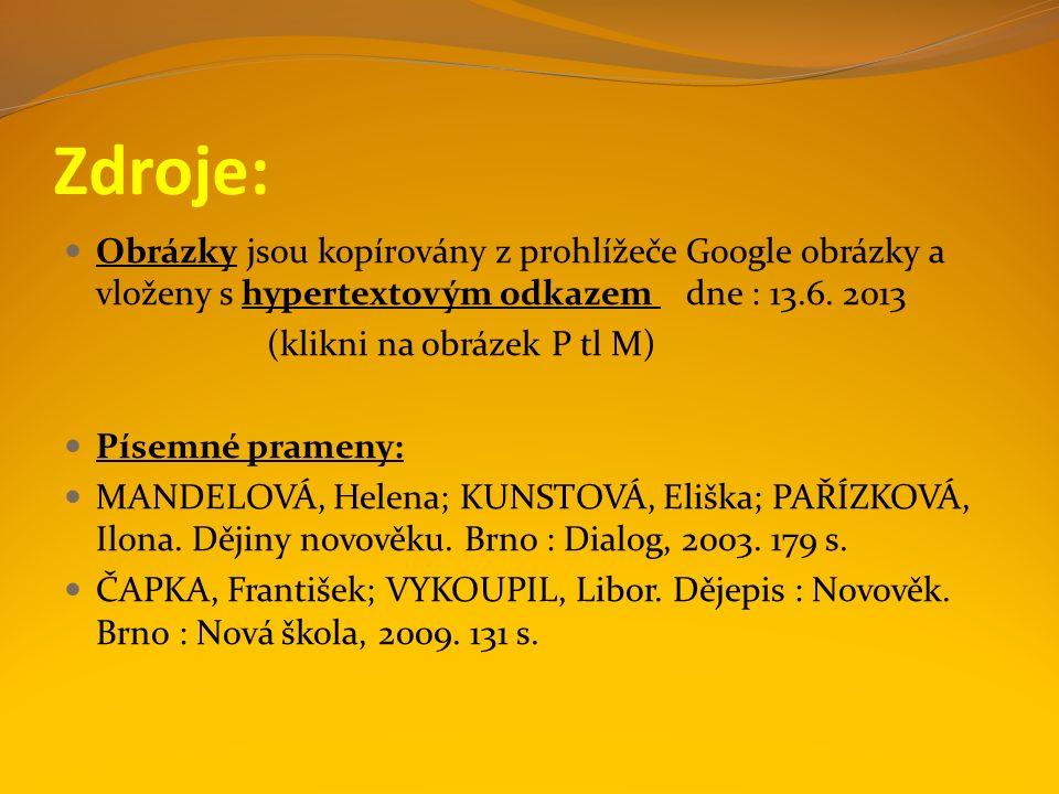 Zdroje: Obrázky jsou kopírovány z prohlížeče Google obrázky a vloženy s hypertextovým odkazem dne : 13.6.