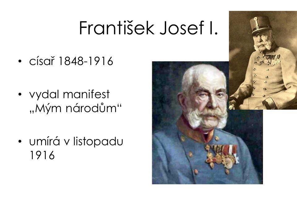 """František Josef I. císař 1848-1916 vydal manifest """"Mým národům"""" umírá v listopadu 1916"""