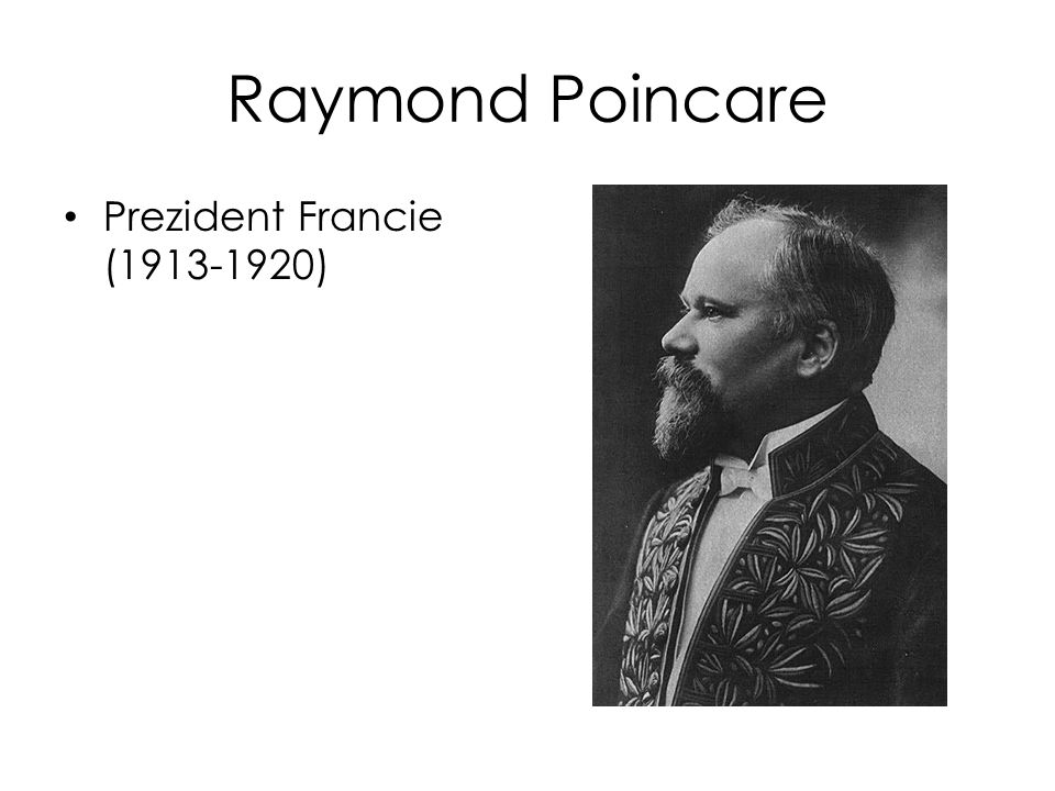 Raymond Poincare Prezident Francie (1913-1920)