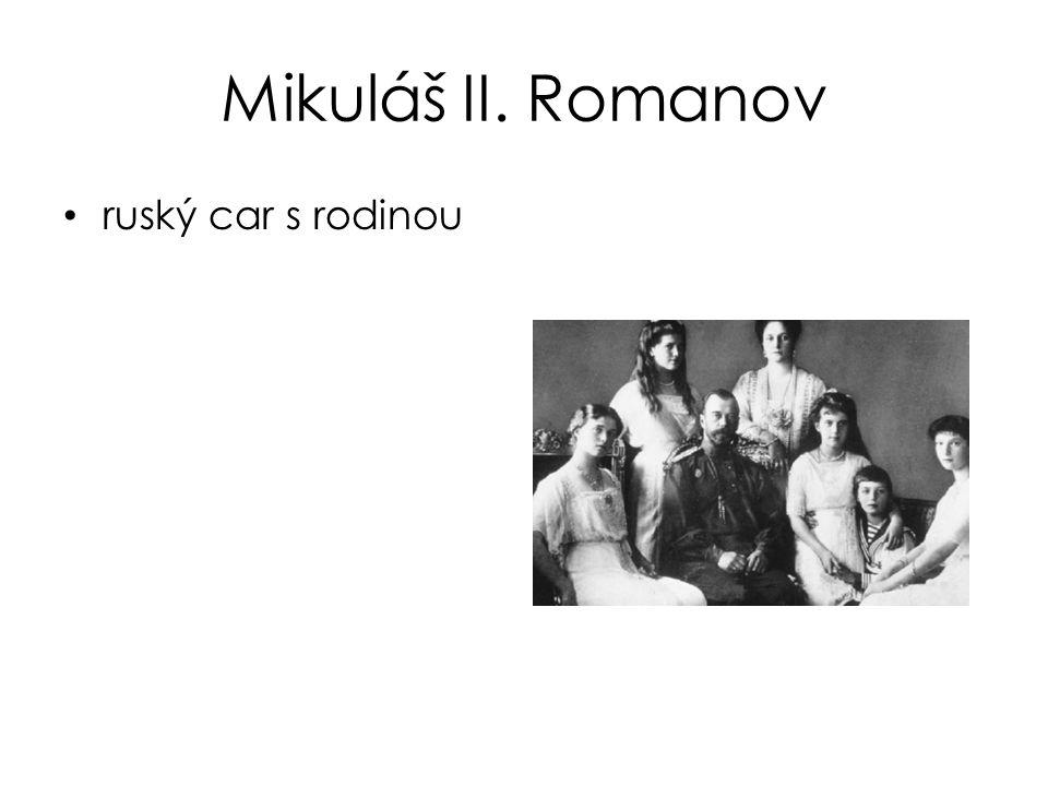 Mikuláš II. Romanov ruský car s rodinou