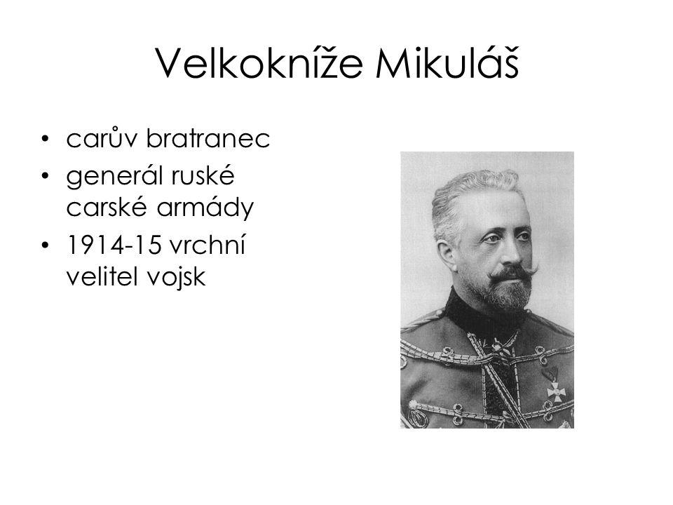 Velkokníže Mikuláš carův bratranec generál ruské carské armády 1914-15 vrchní velitel vojsk
