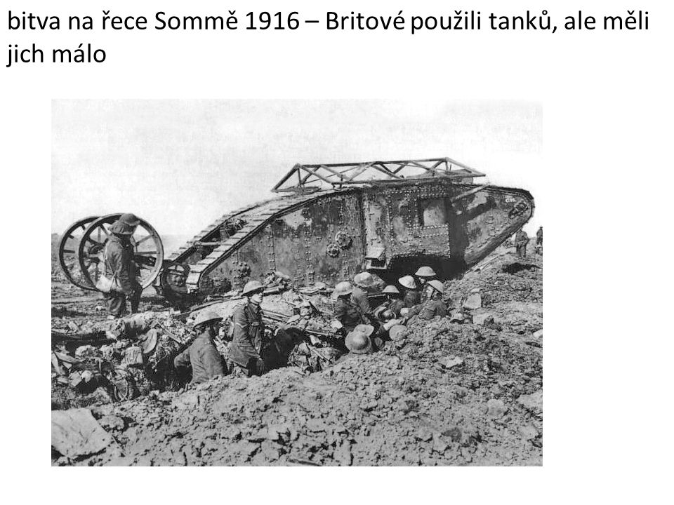 bitva na řece Sommě 1916 – Britové použili tanků, ale měli jich málo