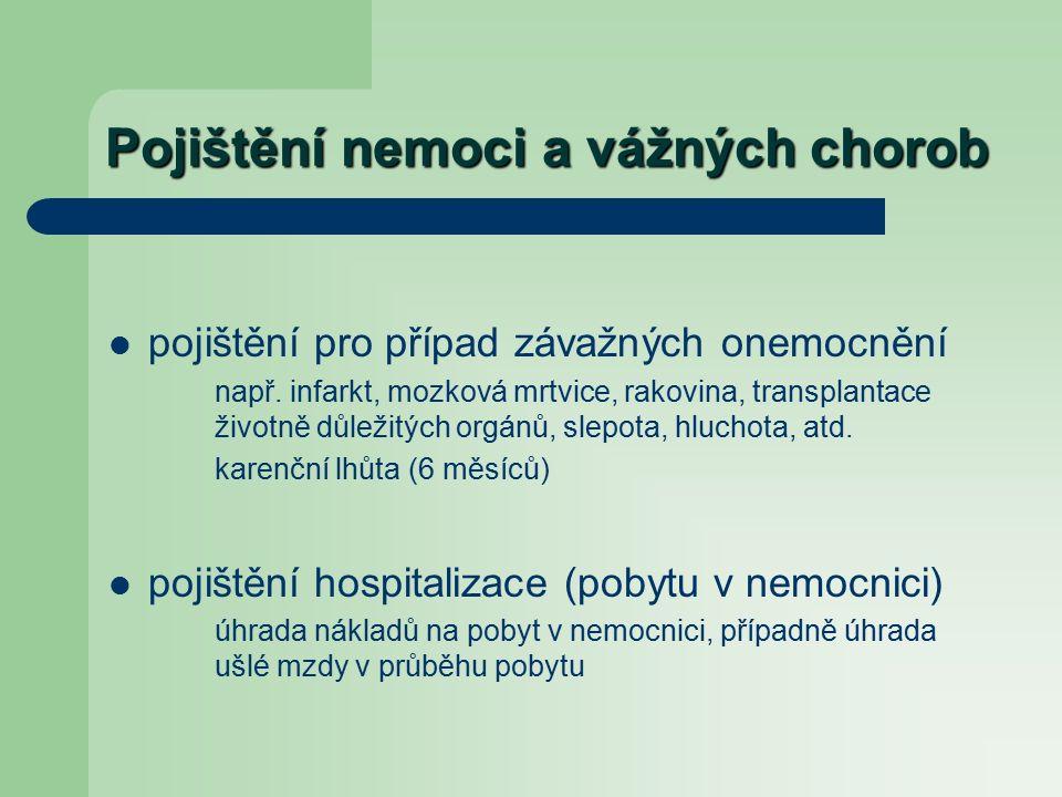 Pojištění nemoci a vážných chorob pojištění pro případ závažných onemocnění např.
