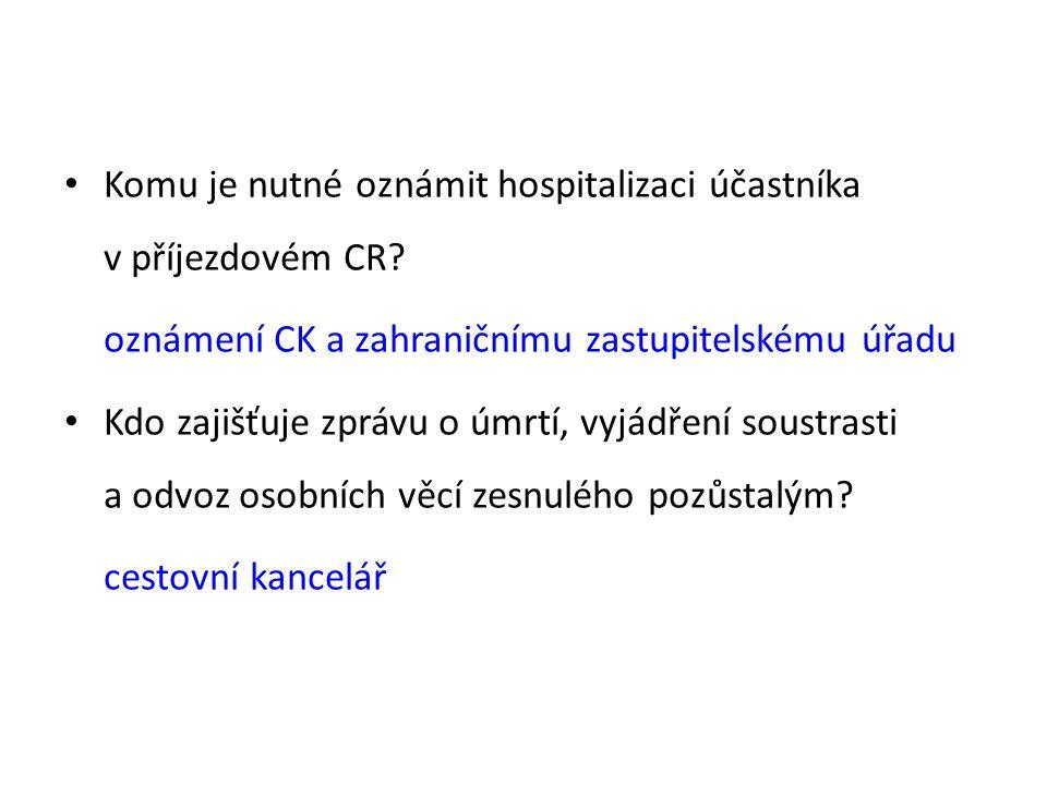 Komu je nutné oznámit hospitalizaci účastníka v příjezdovém CR.