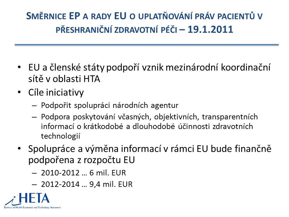 S MĚRNICE EP A RADY EU O UPLATŇOVÁNÍ PRÁV PACIENTŮ V PŘESHRANIČNÍ ZDRAVOTNÍ PÉČI – 19.1.2011 EU a členské státy podpoří vznik mezinárodní koordinační