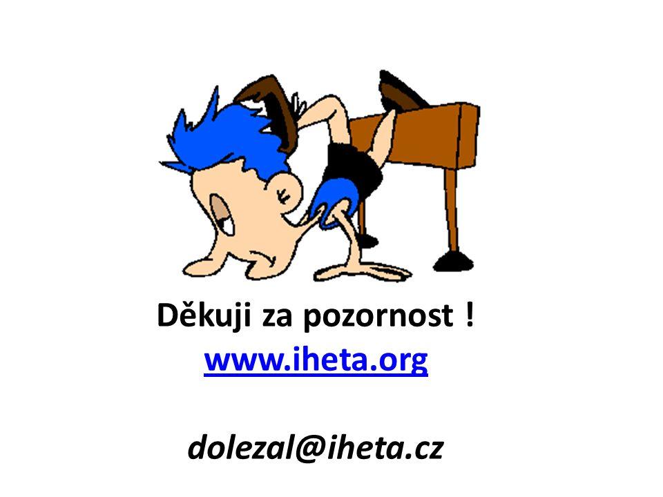Děkuji za pozornost ! www.iheta.org dolezal@iheta.cz www.iheta.org