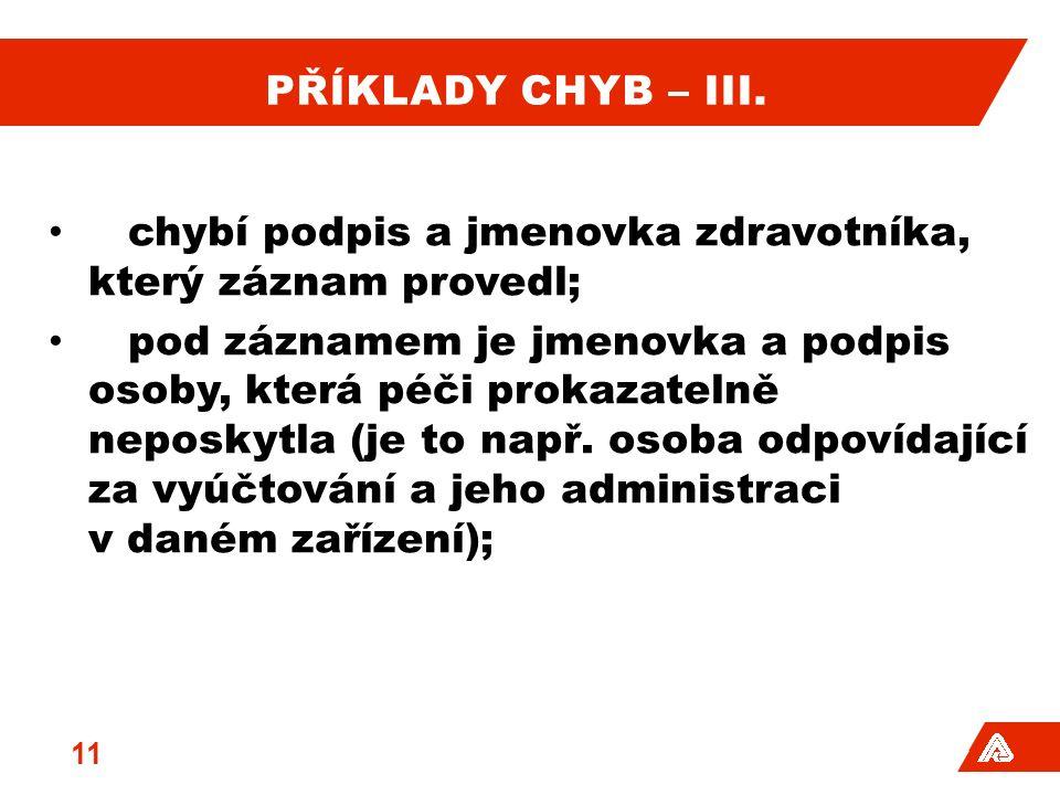 PŘÍKLADY CHYB – III.