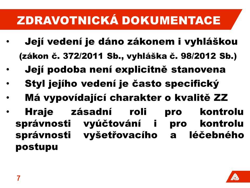 ZDRAVOTNICKÁ DOKUMENTACE Její vedení je dáno zákonem i vyhláškou (zákon č.