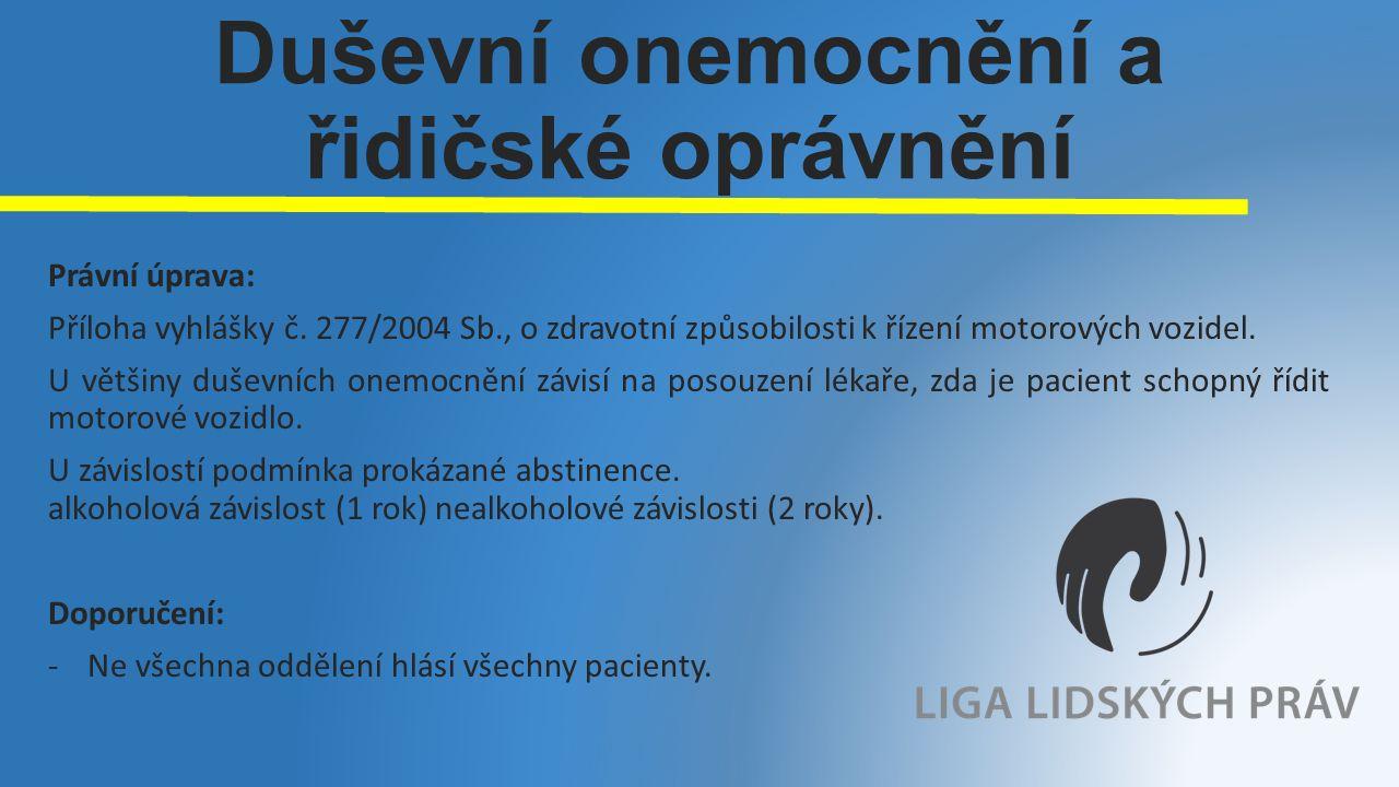Duševní onemocnění a řidičské oprávnění Právní úprava: Příloha vyhlášky č.