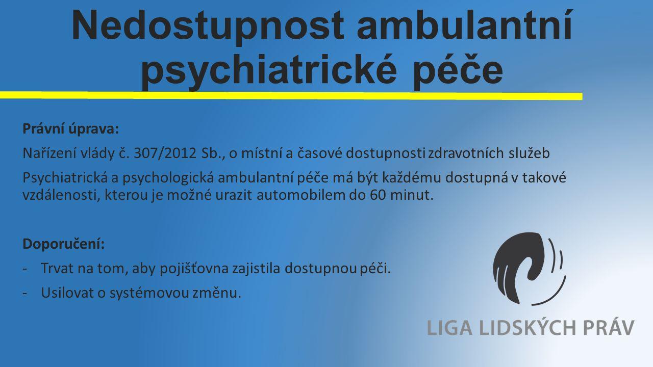 Nedostupnost ambulantní psychiatrické péče Právní úprava: Nařízení vlády č.