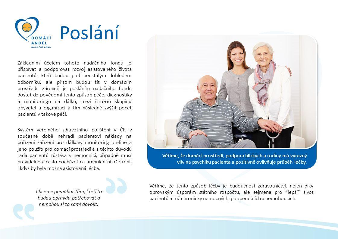 Poslání Základním účelem tohoto nadačního fondu je přispívat a podporovat rozvoj asistovaného života pacientů, kteří budou pod neustálým dohledem odbo