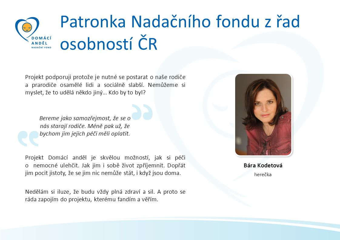 Prezentace partnera na všech tiskových a webových prezentacích a materiálech Nadačního fondu.