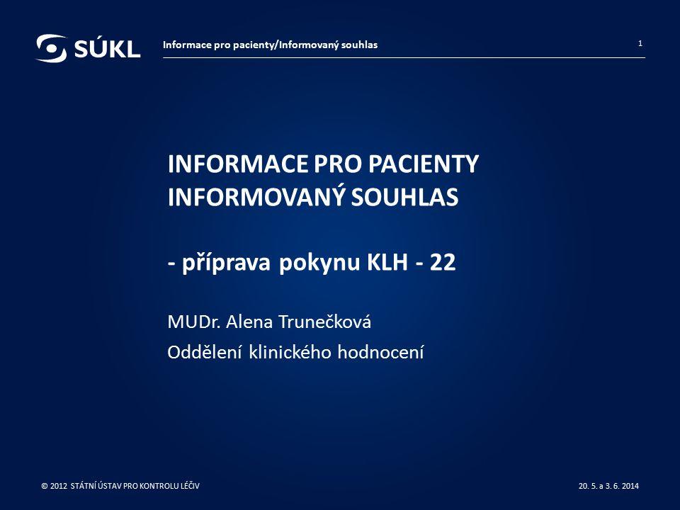 INFORMACE PRO PACIENTY INFORMOVANÝ SOUHLAS - příprava pokynu KLH - 22 MUDr.