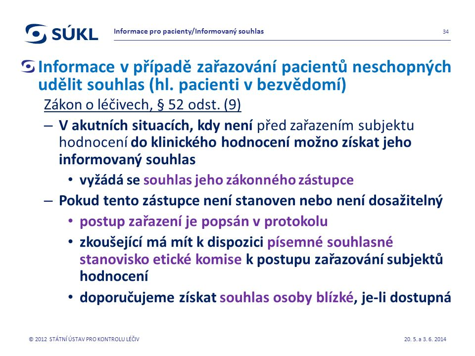 Informace v případě zařazování pacientů neschopných udělit souhlas (hl.