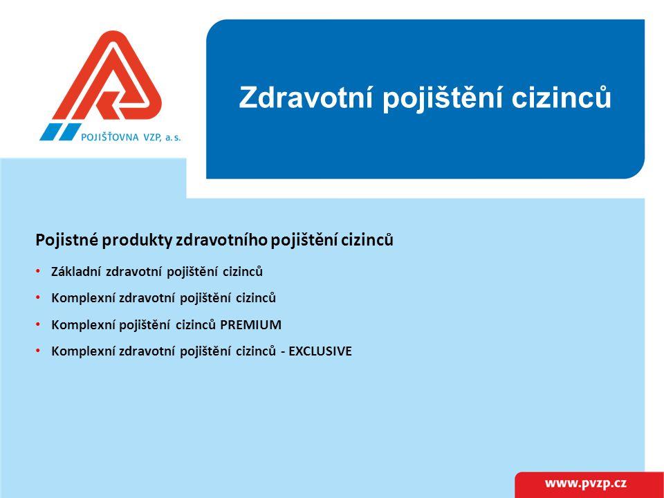 Pojistné produkty zdravotního pojištění cizinců Základní zdravotní pojištění cizinců Komplexní zdravotní pojištění cizinců Komplexní pojištění cizinců PREMIUM Komplexní zdravotní pojištění cizinců - EXCLUSIVE