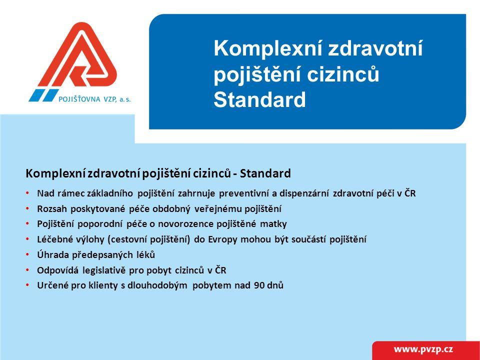 Komplexní zdravotní pojištění cizinců Exclusive (1) Komplexní zdravotní pojištění cizinců - Exclusive První pojištění v historii, které rozsahem zcela odpovídá veřejnému zdravotnímu pojištění PVZP hradí 100% nákladů za jakoukoliv poskytnutou lékařskou péči Nad rámec standardního komplexního pojištění zahrnuje: - bez zkoumání preexistence - bez výluk Vysoký limit pojistného plnění 3 miliony korun na každou pojistnou událost Pojištění hospitalizace Určené pro klienty dlouhodobě žijící v ČR, kteří vyžadují péči v rozsahu veřejného zdravotního systému Nově možnost běžně placeného pojistného