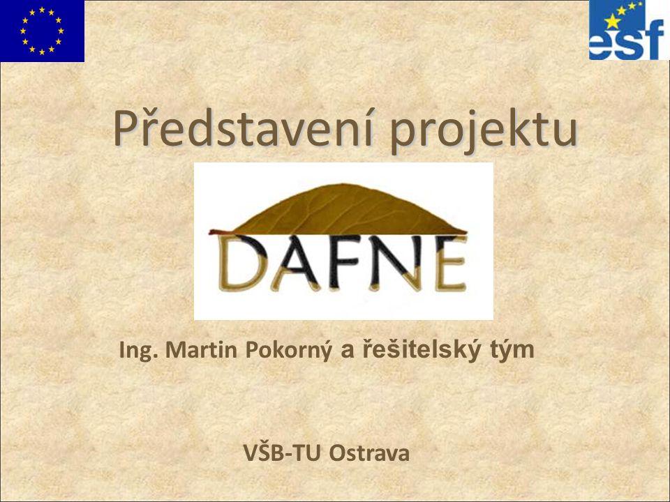 Představení projektu Ing. Martin Pokorný a řešitelský tým VŠB-TU Ostrava