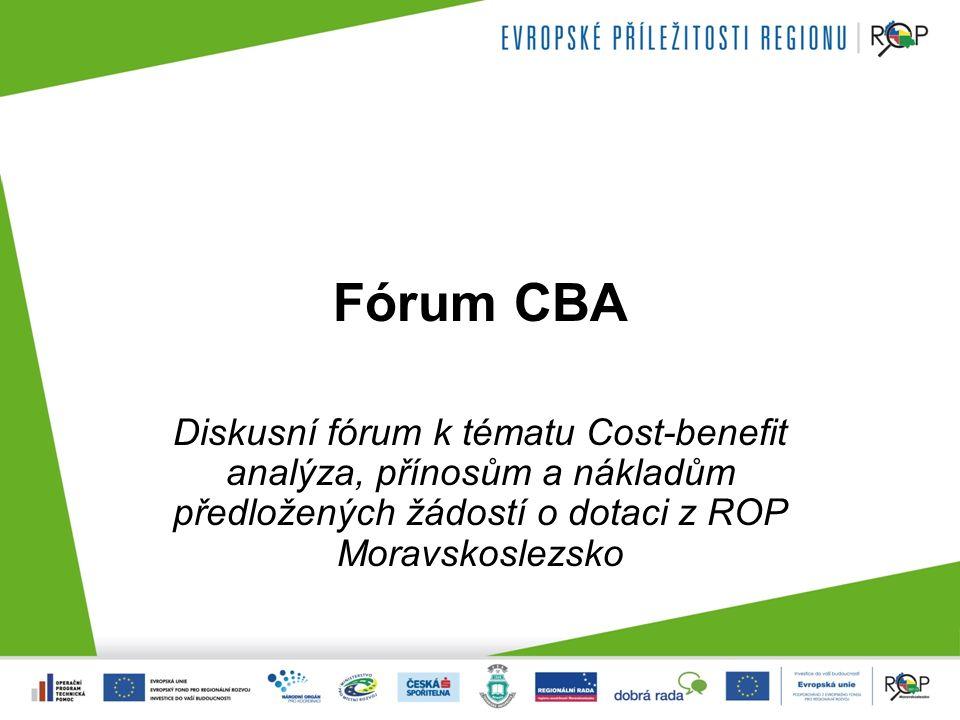 Fórum CBA Diskusní fórum k tématu Cost-benefit analýza, přínosům a nákladům předložených žádostí o dotaci z ROP Moravskoslezsko