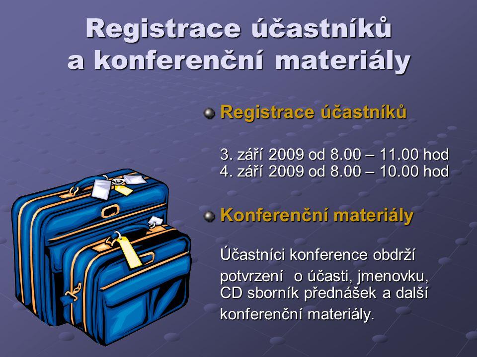 Registrace účastníků a konferenční materiály Registrace účastníků 3.