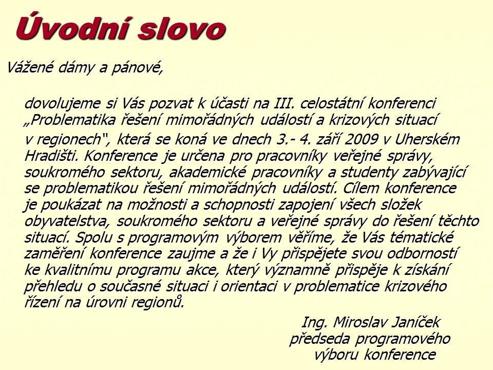 PROGRAMOVÝ VÝBOR Předseda programového výboru  Ing.
