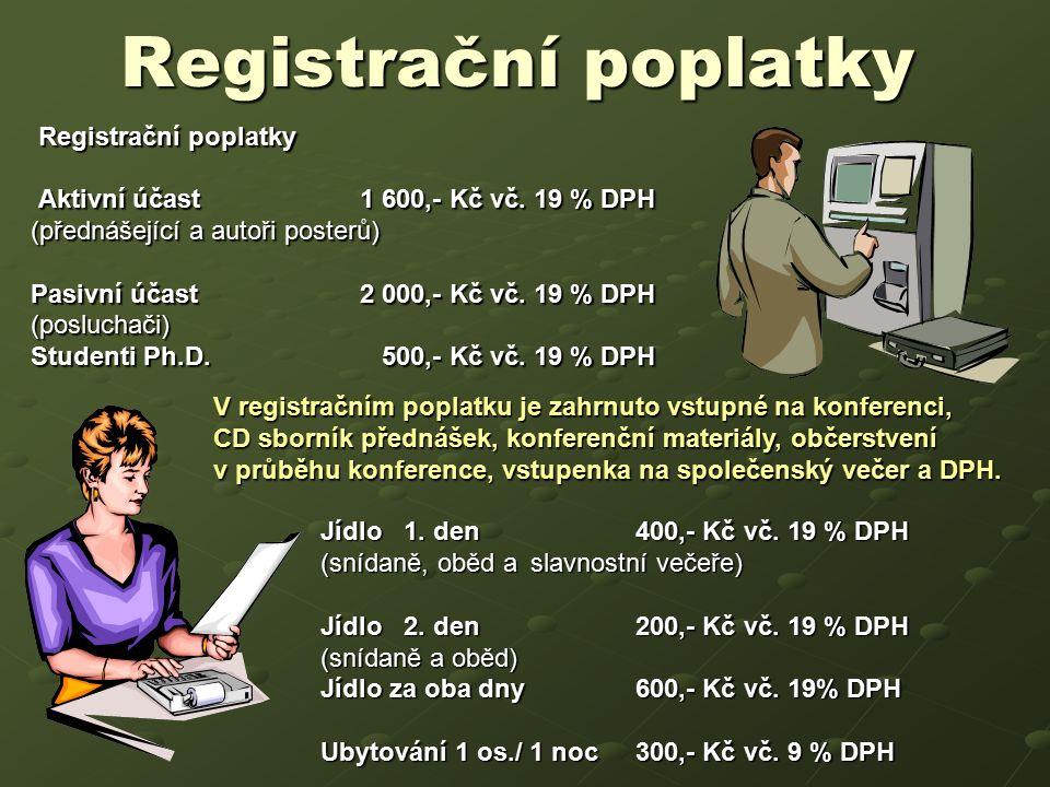 Registrační poplatky Registrační poplatky Aktivní účast 1 600,- Kč vč.