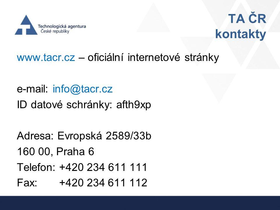 TA ČR kontakty www.tacr.cz – oficiální internetové stránky e-mail: info@tacr.cz ID datové schránky: afth9xp Adresa: Evropská 2589/33b 160 00, Praha 6
