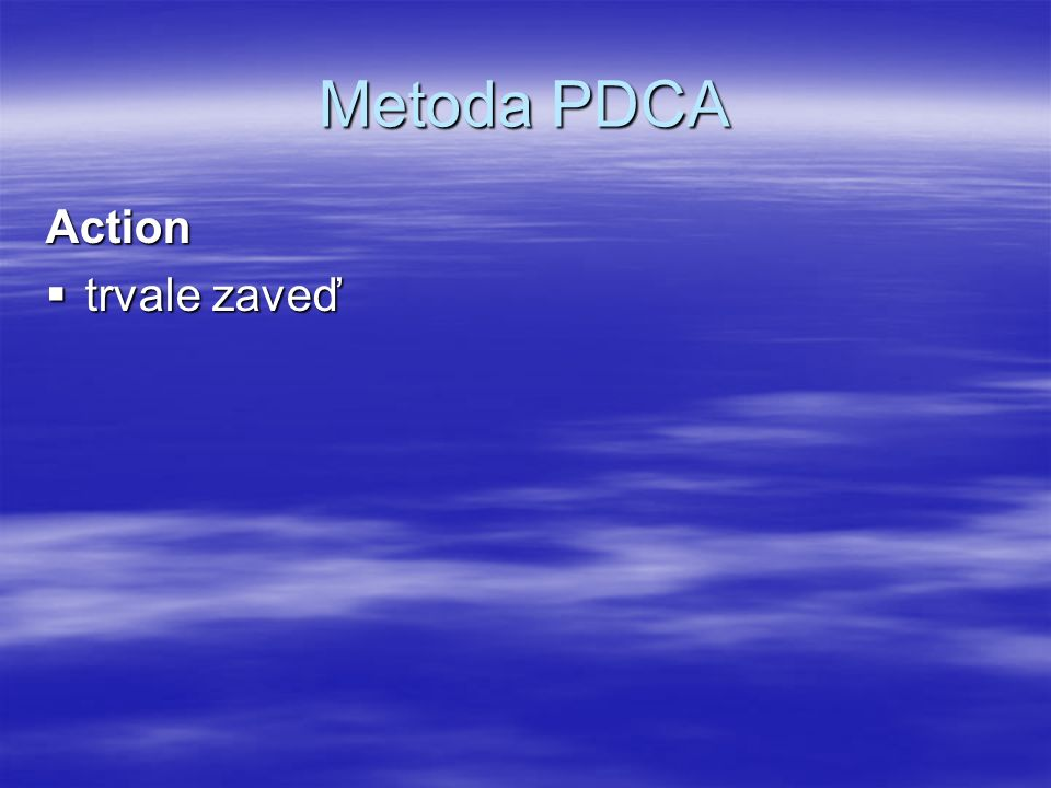 Metoda PDCA Action  trvale zaveď