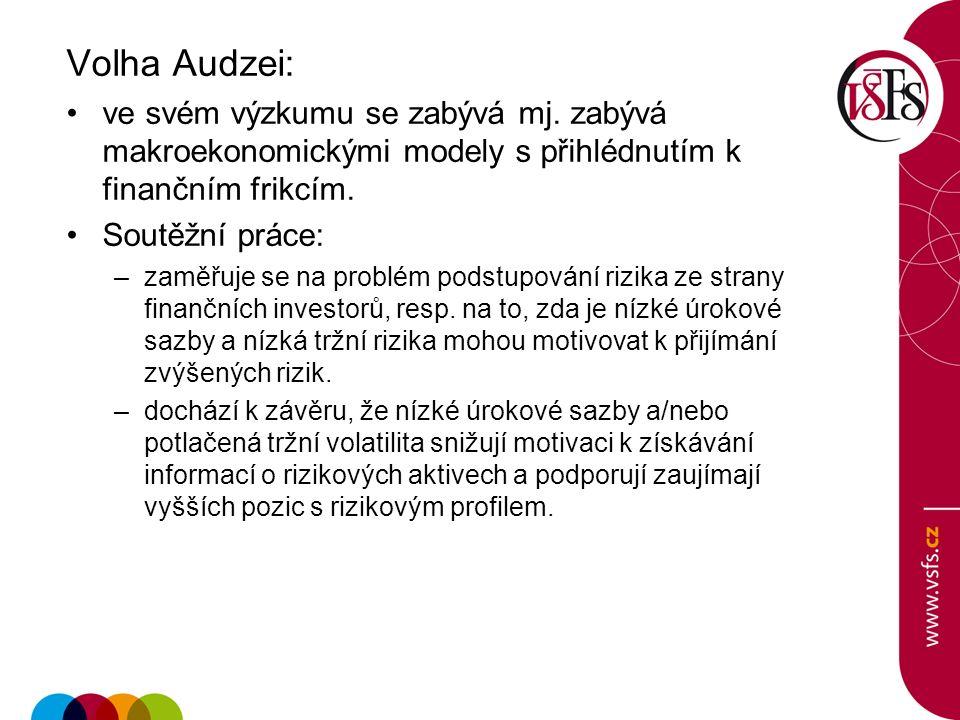 Volha Audzei: ve svém výzkumu se zabývá mj. zabývá makroekonomickými modely s přihlédnutím k finančním frikcím. Soutěžní práce: –zaměřuje se na problé