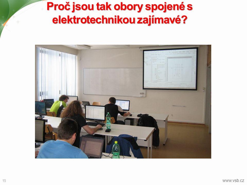 Proč jsou tak obory spojené s elektrotechnikou zajímavé? 15 www.vsb.cz