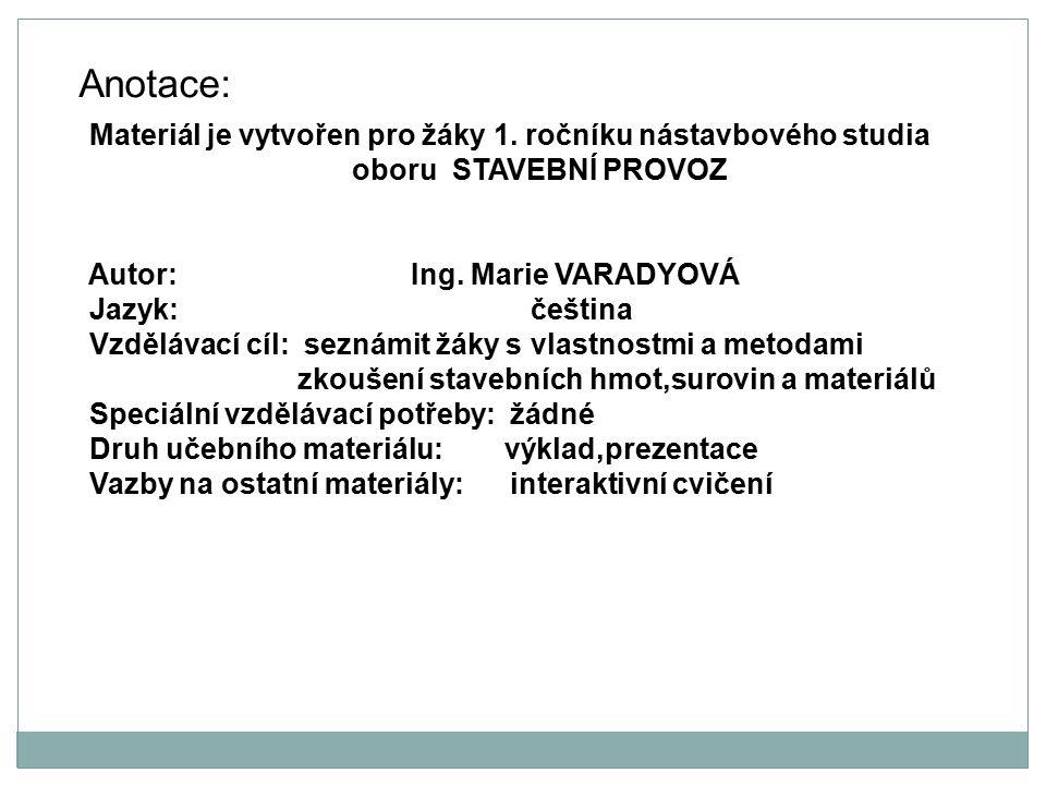 Anotace: Materiál je vytvořen pro žáky 1.