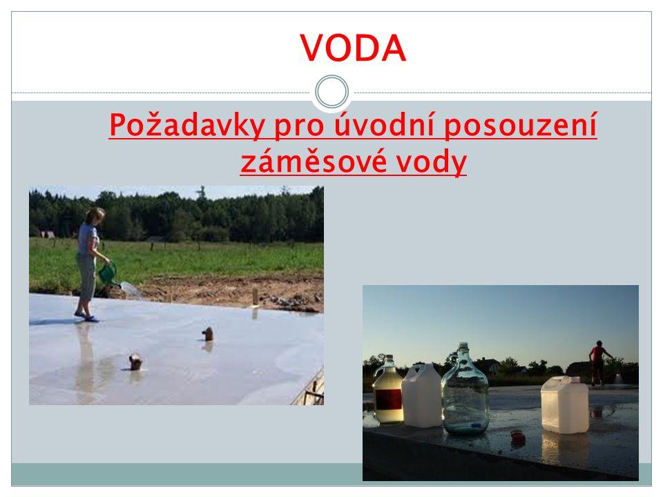 VODA Požadavky pro úvodní posouzení záměsové vody