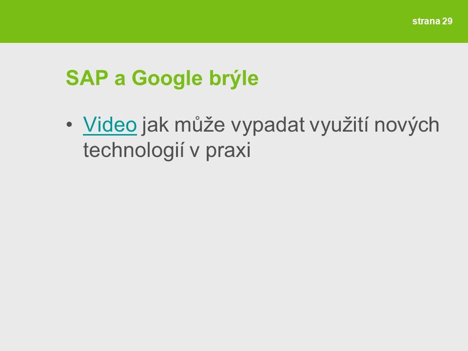 SAP a Google brýle Video jak může vypadat využití nových technologií v praxiVideo strana 29